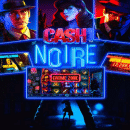 Cash Noire (Release Date: 24th June 2020)